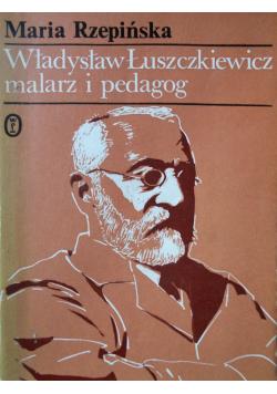 Władysław Łuszczkiewicz malarz i pedagog