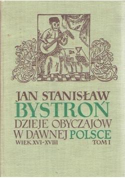 Dzieje obyczajów w dawnej Polsce Tom I Wiek XVI - XVIII