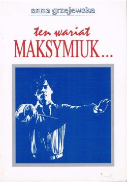 Ten wariat Maksymiuk