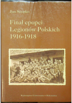 Finał epopei legionów Polskich 1916 1918