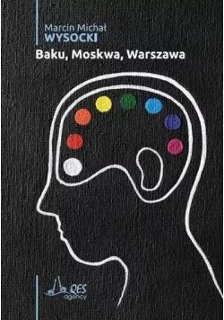 Baku, Moskwa, Warszawa