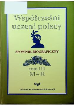 Współcześni uczeni polscy Słownik biograficzny Tom III M - R