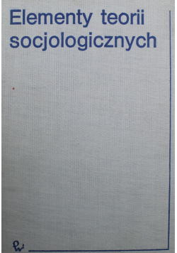 Elementy teorii socjologicznych