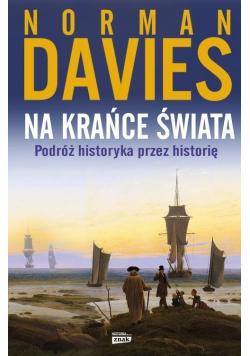 Na krańce świata podróż historyka przez historię