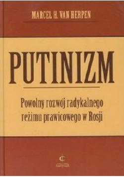 Putinizm Powolny rozwój radykalnego reżimu prawicowego w Rosji