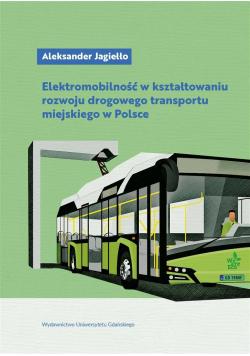 Elektromobilność w kształtowaniu rozwoju drogowego