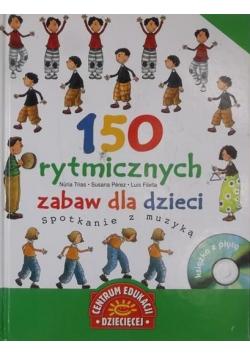 150 rytmicznych zabaw dla dzieci + CD