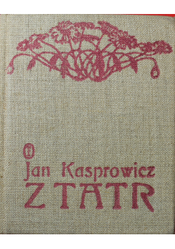 Jan Kasprowicz z Tatr