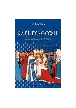 Kapetyngowie. Królowie Francji 987-1328 w.2020