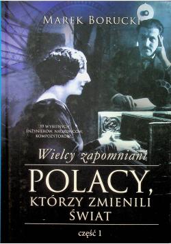 Wielcy zapomniani Polacy którzy zmienili świat część 1