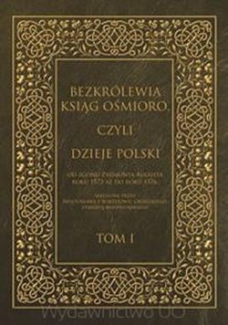 Bezkrólewia ksiąg ośmioro czyli Dzieje Polski od zgonu Zygmunta Augusta roku 1572