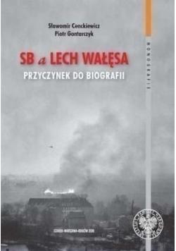 SB a Lech Wałęsa Przyczynek do biografii