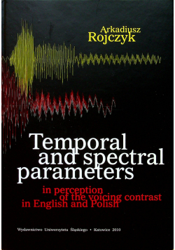 Temporal and spectral parameters in perception of the voicing contrast in English and Polish