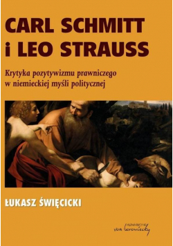 Carl Schmitt i Leo Strauss. Krytyka pozytywizmu...