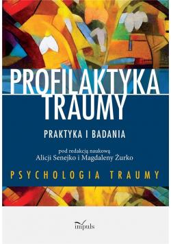 Profilaktyka traumy. Praktyka i badania