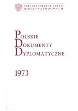 Polskie Dokumenty Dyplomatyczne 1973