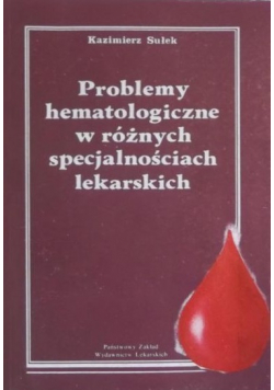 Problemy hematologiczne w różnych specjalnościach lekarskich