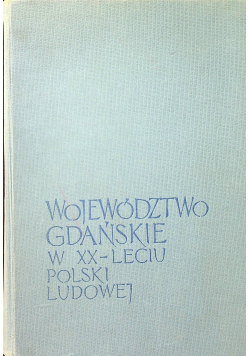 Województwo Gdańskie w XX leciu Polski ludowej