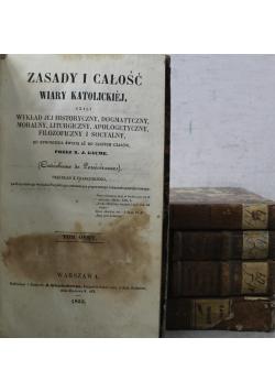 Zasady i całość wiary katolickiej 5 tomów ok 1855 r.
