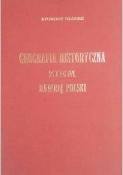 Geografia Historyczna Ziem Dawnej Polski Reprint 1903 r
