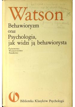 Behawioryzm oraz psychologia jak widzi ją behawiorysta