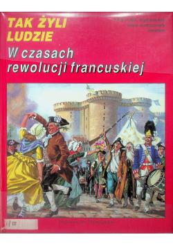 Tak żyli ludzie w czasach rewolucji francuskiej
