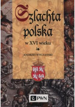 Szlachta Polska w XVI wieku