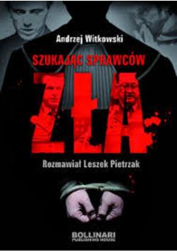 Szukając sprawców zła rozmawiał Leszek Pietrzak