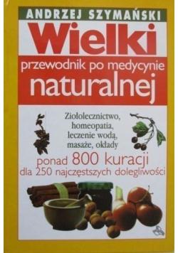 Wielki przewodnik po medycynie naturalnej