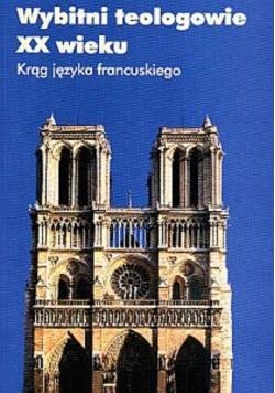 Wybitni teologowie XX wieku Krąg języka niemieckiego