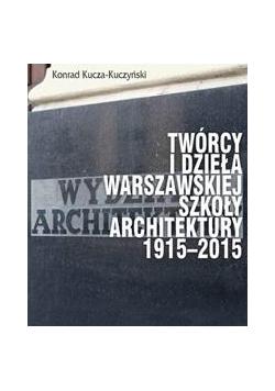 Twórcy i dzieła Warszawskiej Szkoły Architektury..