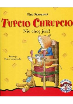 Tupcio Chrupcio Nie chcę jeść