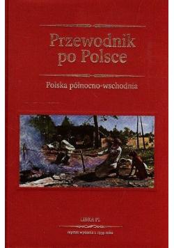 Przewodnik po Polsce Tom I Polska północno - wschodnia Reprint z 1935 r.