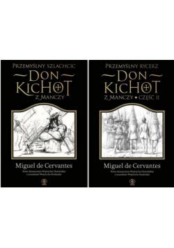 Przemyślny rycerz Don KIchot z Manczy Część II / Przemyślny szlachcic Don Kichot z Manczy