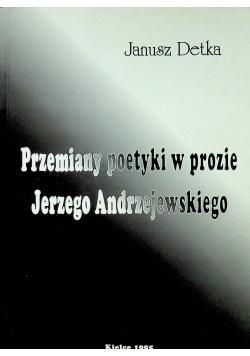 Przemiany poetyki w prozie Jerzego Andrzejewskiego