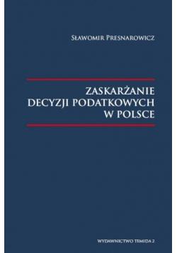 Zaskarżanie decyzji podatkowej w Polsce