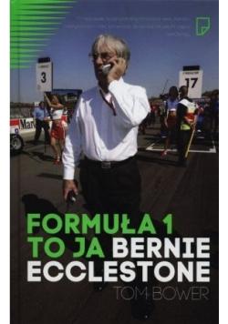 Formuła 1 To ja Bernie Ecclestone