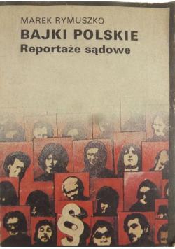 Bajki polskie Reportaże sądowe