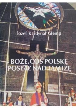 Boże coś Polskę posłał nad Tamizę
