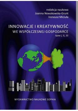 Innowacje i kreatywność we współ. gospodarce T.1-3