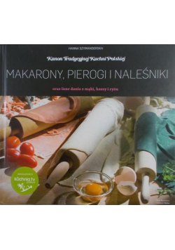 Kanon tradycyjnej kuchni Polskiej Makarony