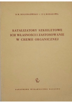 Katalizatory szkieletowe ich właściwości i zastosowanie w chemii organicznej
