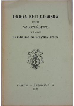Droga Betlejemska czyli Nabożeństwo ku czci Praskiego Dzieciątka Jezus 1940 r