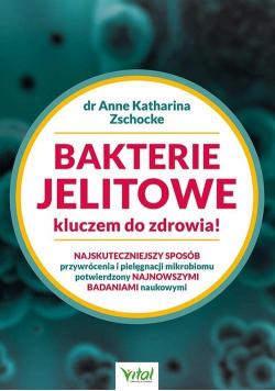 Bakterie jelitowe kluczem do zdrowia!