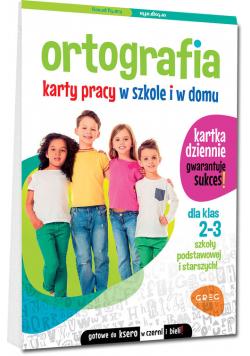 Ortografia Klasa 2-3 Karty pracy w szkole i w domu