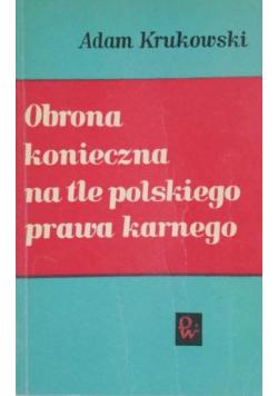 Obrona konieczna na tle Polskiego prawa karnego