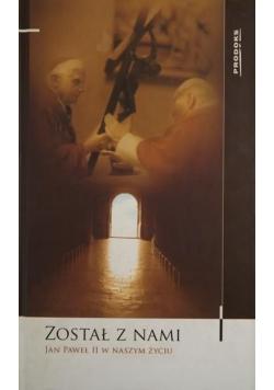 Został z nami Jan Paweł II w naszym życiu