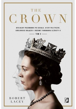 The Crown. Oficjalny przewodnik po serialu T.2