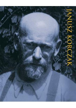 Janusz Korczak. Fotobiografia / Photobiography