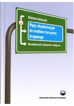 Płyny eksploatacyjne do środków transportu drogowego Charakterystyka funkcjonalna i ekologiczna